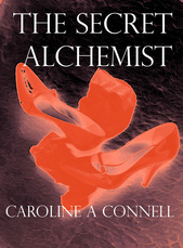 Photo of book cover of The Secret Alchemist copyright Caroline A Connell